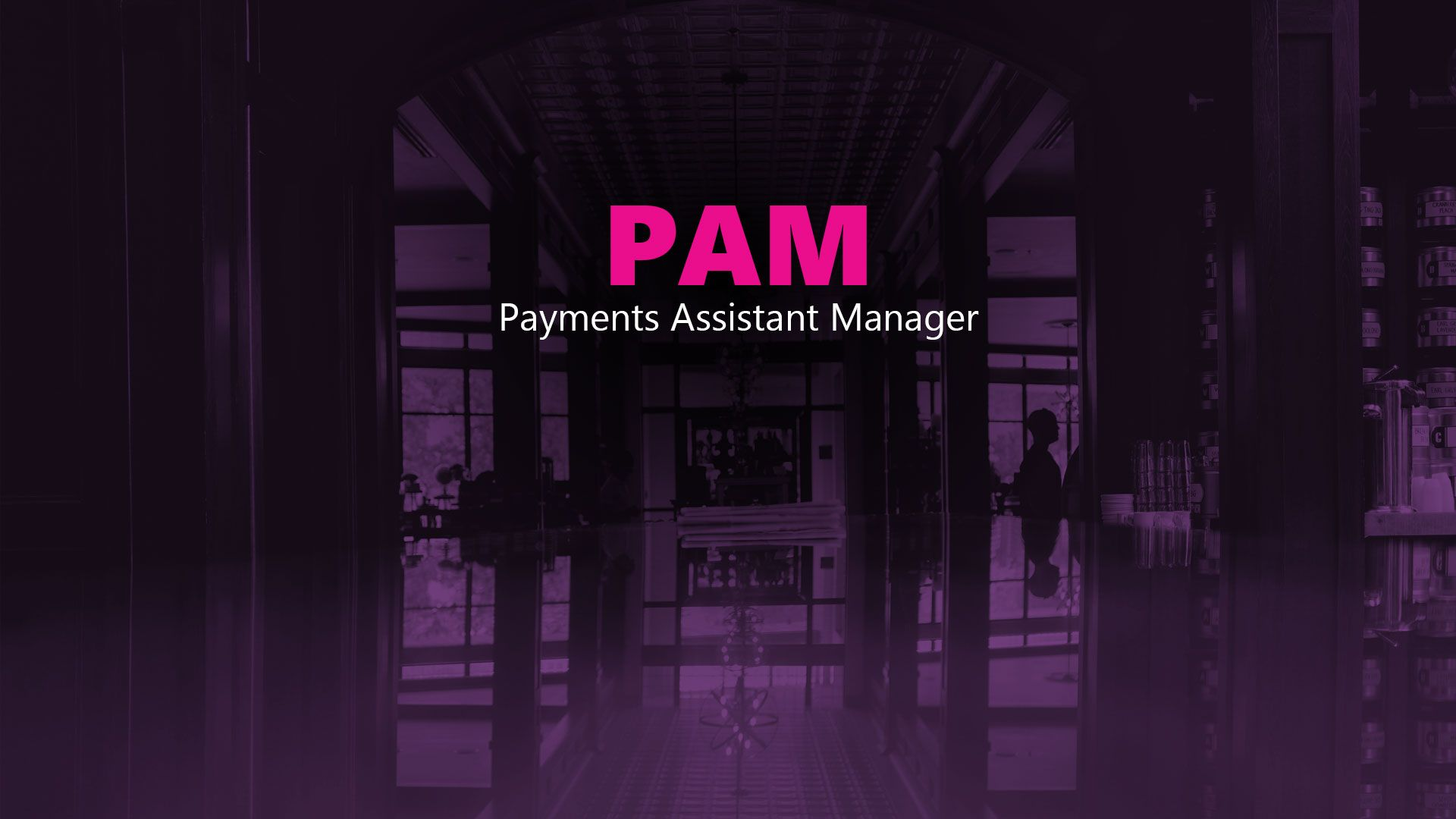 Payments Assistant Manager (PAM)